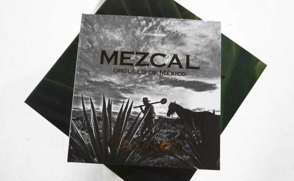 Mezcal, orgullo de México, un libro de edición limitada