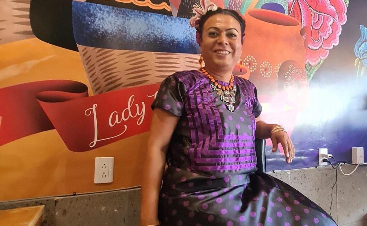 Lady Tacos de Canasta, la oaxaqueña que busca abrir camino en la política para la comunidad LGBTQ+