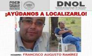 Desaparece en Oaxaca el periodista Francisco Ramírez, fue visto por última vez el 30 de abril